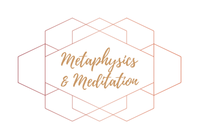 METAPHYSICS & MEDITATION